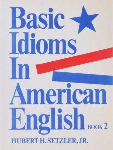 basic-idioms-in-american-english-book2-setzler